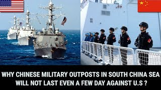 WHY CHINESE MILITARY OUTPOSTS IN SOUTH CHINA SEA WILL NOT LAST EVEN A FEW DAY AGAINST U.S ?