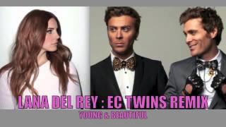 Lana Del Rey (EC TWINS REMIX) Young & Beautiful