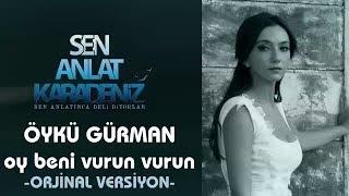 Öykü Gürman - Oy Beni Vurun Vurun ( Orjinal Sound Track )