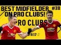 BEST MIDFIELDER ON PRO CLUBS! | FIFA 17 | Pro Clubs | #38