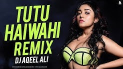 TU TU HAI WAHI (2019 REMIX) DJ AQEEL ALI