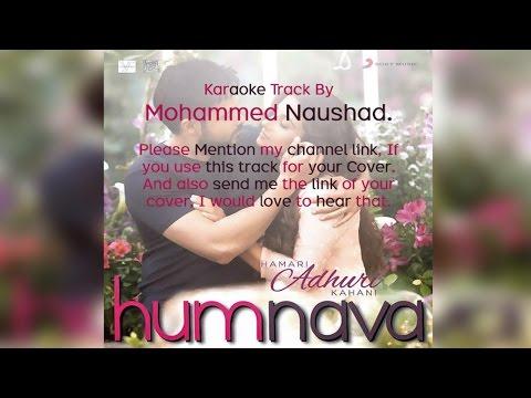 Humnava Karaoke Track - Hamari Adhuri Kahani - Mohammed Naushad