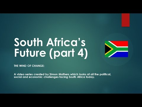 SOUTH AFRICA'S FUTURE PART FOUR