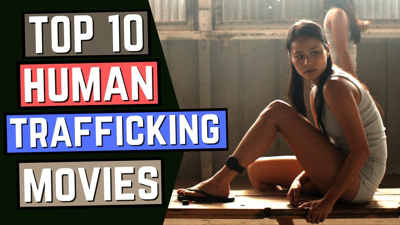 Download TOP 10 Human Trafficking Movies of All Time