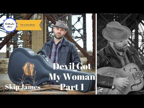 Devil Got My Woman Skip James Guitar Lesson Delta Lou Part 1