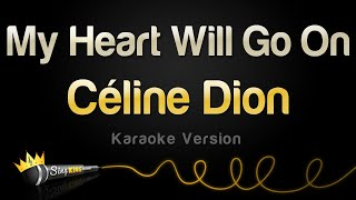 Celine Dion - My Heart Will Go On (Karaoke Version)
