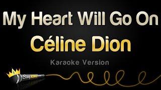Download Celine Dion - My Heart Will Go On (Karaoke Version)