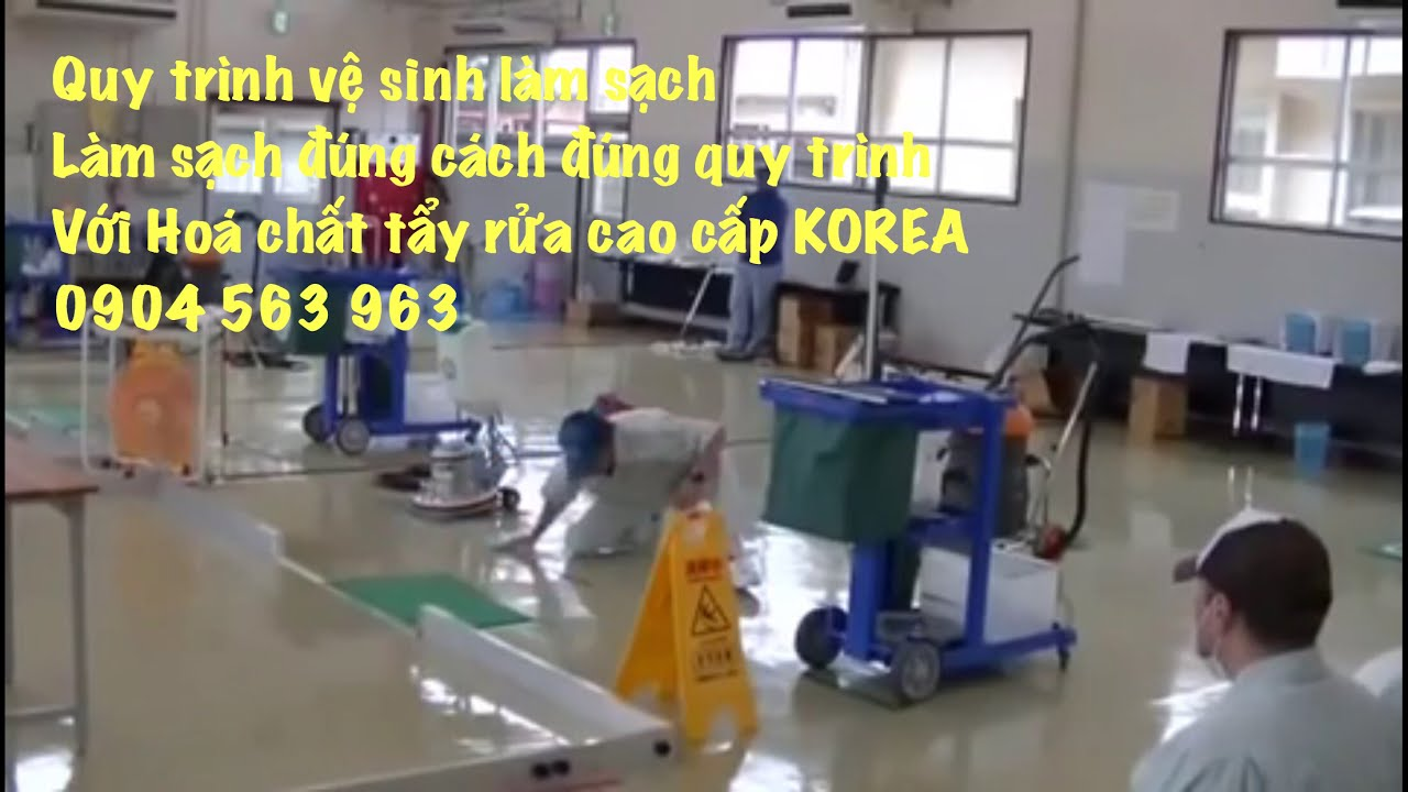 Hướng dẫn vệ sinh làm sạch công nghiệp, đúng cách, đúng quy trình, đúng quy chuẩn [ Full ]