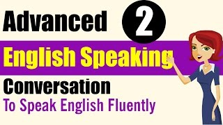 ✪ Learn English Speaking Practice: Advanced Level - Lessons 2