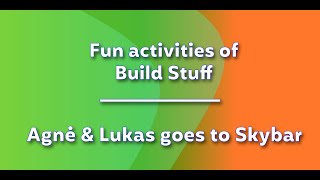 Fun activities of Build Stuff - Agnė & Lukas goes to Skybar