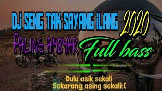 Download Seng Tak Sayang Ilang Dj 2020 Paling Ambyar