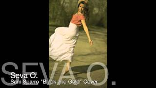 "Sam Sparro ""Black and Gold"" Female Cover by Seva O"