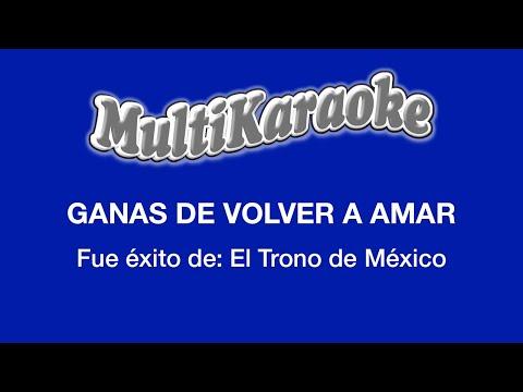 Ganas De Volver A Amar  - Multikaraoke ►Exito de El Trono de Mexico (Solo como Referencia)