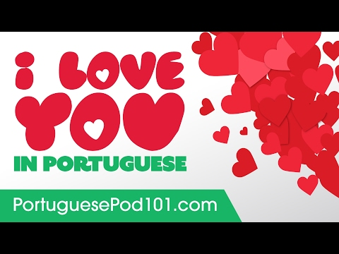 3 Ways To Say I Love You In Portuguese