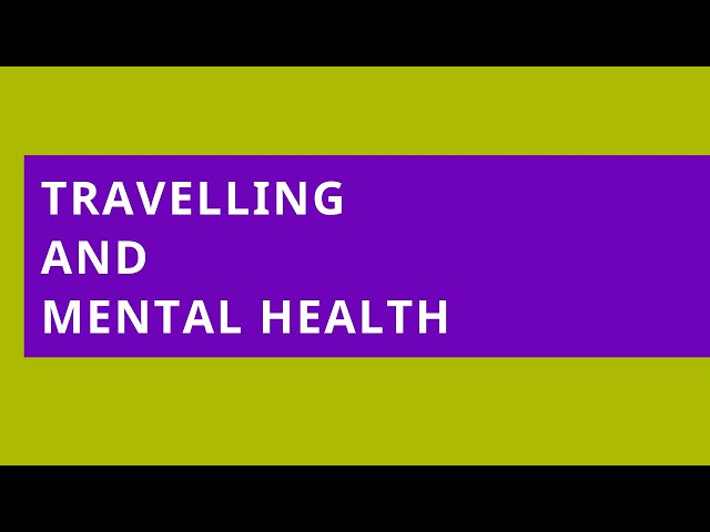 Why Travelling Is Good for Mental Health