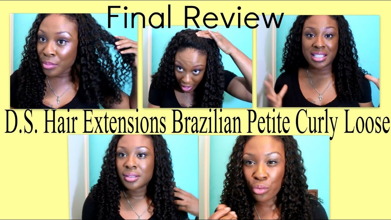 41 Final Review Ds Hair Extensions Brazilian Petite Curly Loose