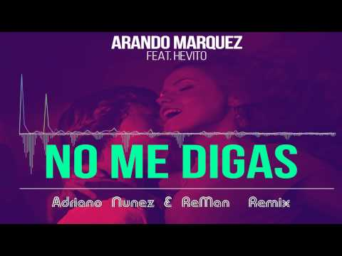Arando Marquez feat. Hevito - No Me Digas (Adriano...