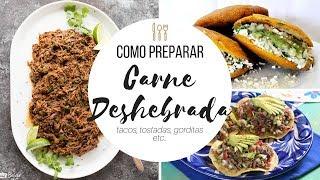 Carne Deshebrada para Tacos, Tostadas, Gorditas, Burritos Etc. - @karelytips