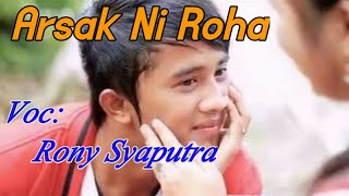 Gambar cover ARSAK NI ROHA Voc. Roni Syaputra. By Namiro Production. Lagu Tapsel Terbaru