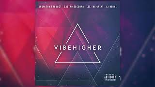 Snow Tha Product, Castro Escobar - Gimme Time [Vibe Higher Mixtape] prod. Sikwitit