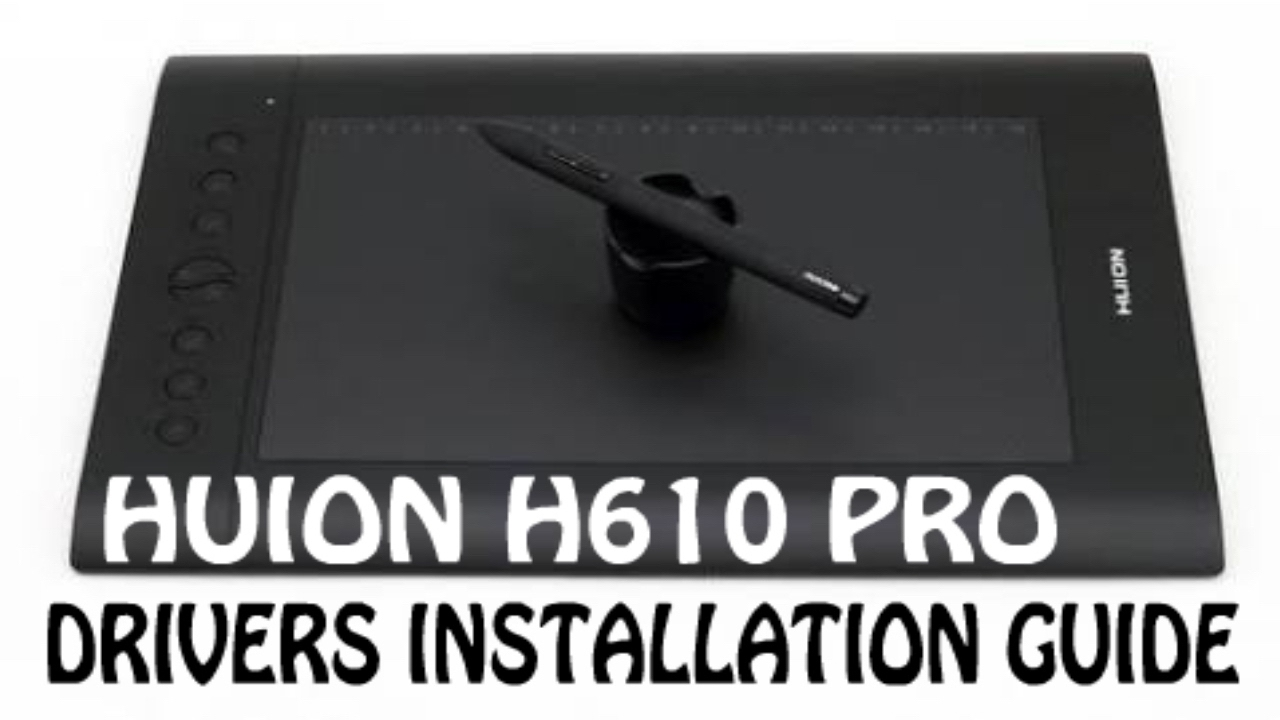 How to install Huion h610 pro Drivers on Windows (7 - 10)