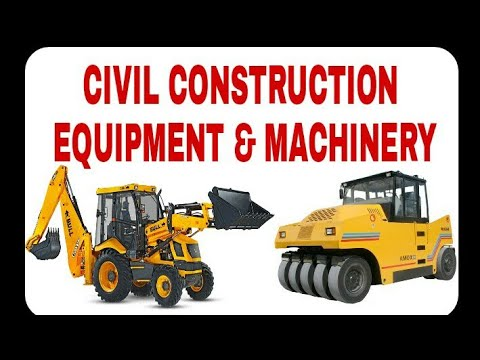 Civil Construction Equipment & Machinery