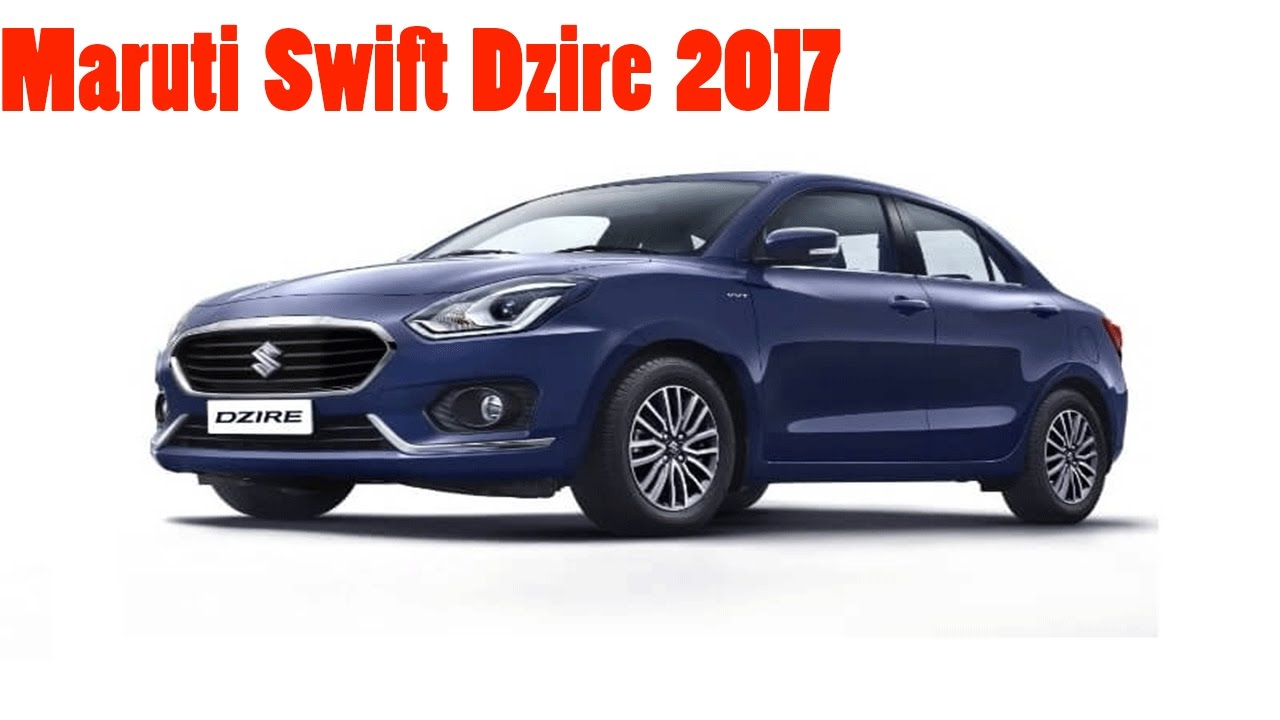 Maruti Swift Dzire 2017 - New Maruti Dzire 2017 Price ...