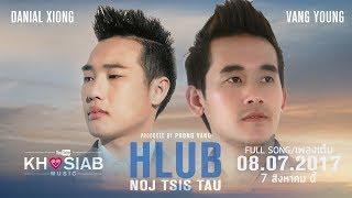'Hlub Noj Tsis Tau' - Danial Xiong x Vang Young (Official Lyric Video) [Khosiab Music 2017]