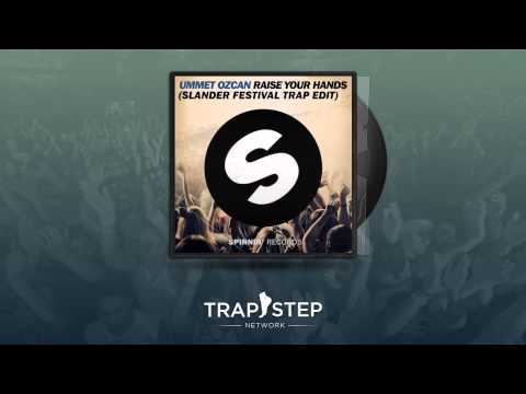 Ummet Ozcan - Raise Your Hands (Slander Festival Trap Edit)