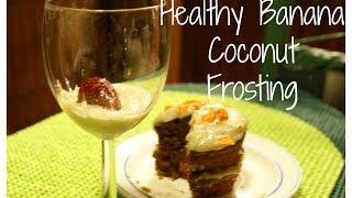 Saludable Betún De Coco Y Plátano/ Healthy Banana Coconut Frosting