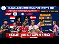 JADWAL BADMINTON OLIMPIADE TOKYO 2021 DAY2: Pramel Jumpa Lawan Berat| Olimpiade Tokyo 2020 Badminton