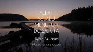 Allah Selalu Menutupi Dosa Kita - Syekh Ali Jaber