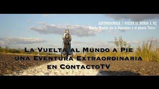 """Contactotv Entrevista Con Ignacio """"nacho"""" Dean: La Vuelta Al Mundo A Pie"""