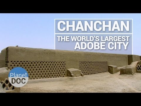 Chanchan, The World´s Largest Adobe City | History - Planet Doc Full Documentaries