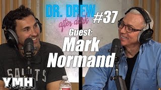 Dr. Drew After Dark w/ Mark Normand | Ep. 37
