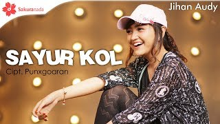 Download lagu Jihan Audy Sayur Kol MP3