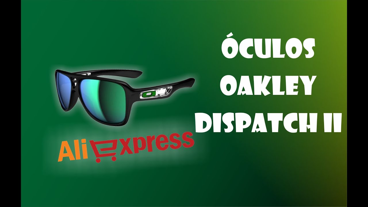 Unboxing 2 óculos Oakley Dispatch II - Aliexpress - YouTube 4e3a1013a7