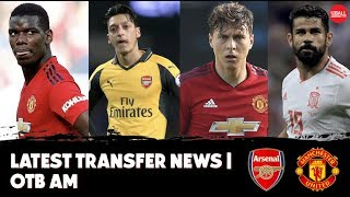 Transfer News | Barca want Man Utd star, Ole speaks, Ozil, Costa update | Latest rumours