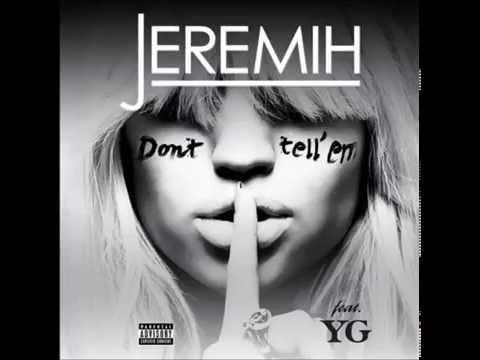 Jeremih Feat. YG - Don't Tell Em (Prod by DJ Mustard)