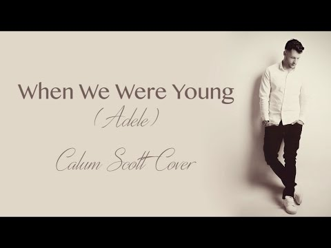 When We Were Young (Adele) - Calum Scott (Cover Lyrics)
