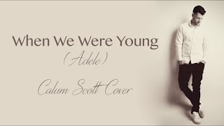 When We Were Young (Adele) - Calum Scott (Cover Lyrics) mp3