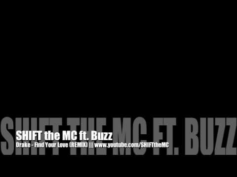 Drake - Find Your Love (Remix) - Official Music - SHIFT the MC ft. Buzz