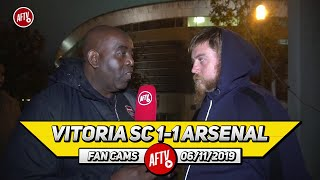 Vitoria SC 1-1 Arsenal | I Have No Confidence That We'll Beat Leicester!
