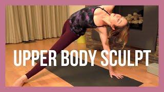 Upper Body Sculpt - Core, Upper Body & Arm Balances Vinyasa Flow {45 min}