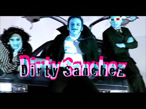 Dirty Sanchez - Youth In Asia (Directed by JB Ghuman, Jr.)