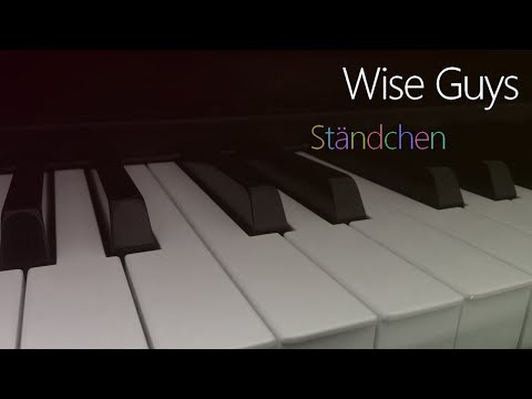 Wise Guys: Ständchen | Piano Cover