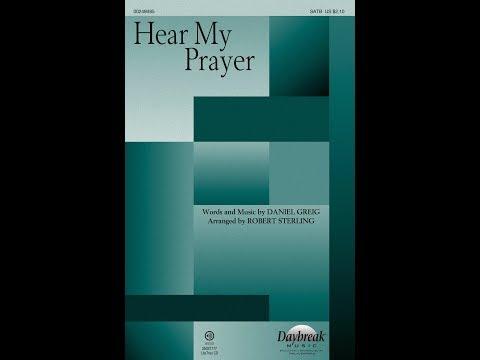 HEAR MY PRAYER - Daniel Greig/arr. Robert Sterling