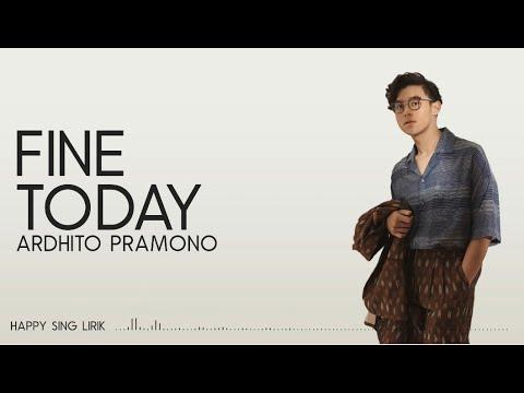 Ardhito Pramono - Fine Today   OMPS. Nanti Kita Cerita Tentang Hari Ini (Lirik)