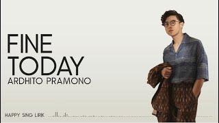 Ardhito Pramono - Fine Today | Omps. Nanti Kita Cerita Tentang Hari Ini  Lirik