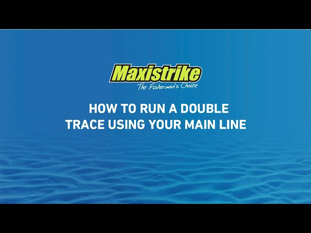 Learn how to tie a Double Trace On Your Mainline